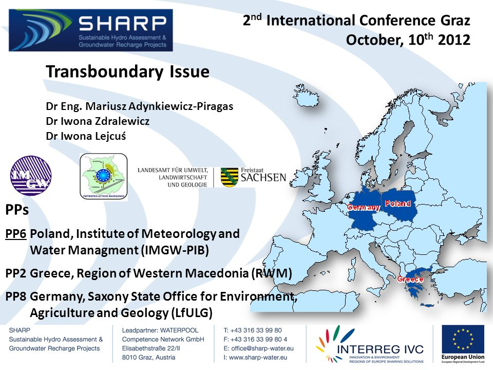 2 nd International Conference Graz October, 10 th 2012 Main benefits of the transboundary cooperation are:  Economic growth.