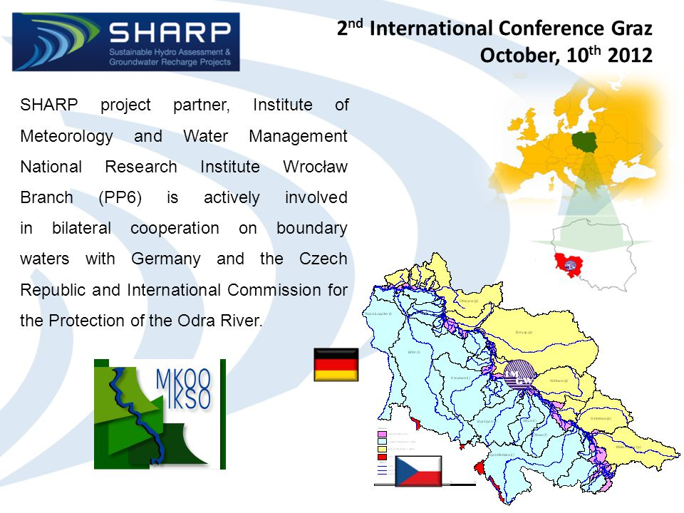 2 nd International Conference Graz October, 10 th 2012 Bilateral cross-border cooperation between Poland and the several countries is based on:  developing the annual work plans,  schedules,  and their successive and timely fulfillment.