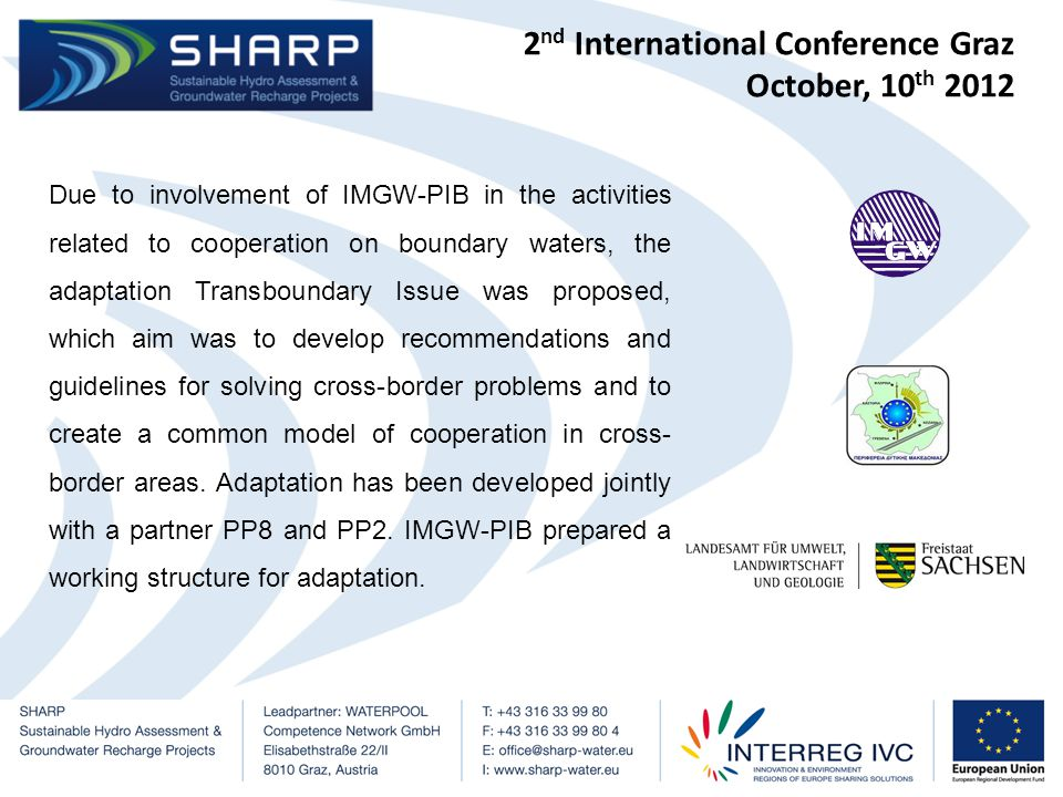 2 nd International Conference Graz October, 10 th 2012 Development of adaptation was made ​​ according to the following points 1.Identification of legal basis and existing cooperation principles in PPs countries.