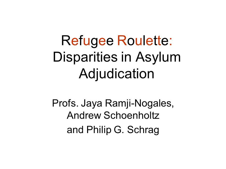 Refugee Roulette: Disparities in Asylum Adjudication Profs.