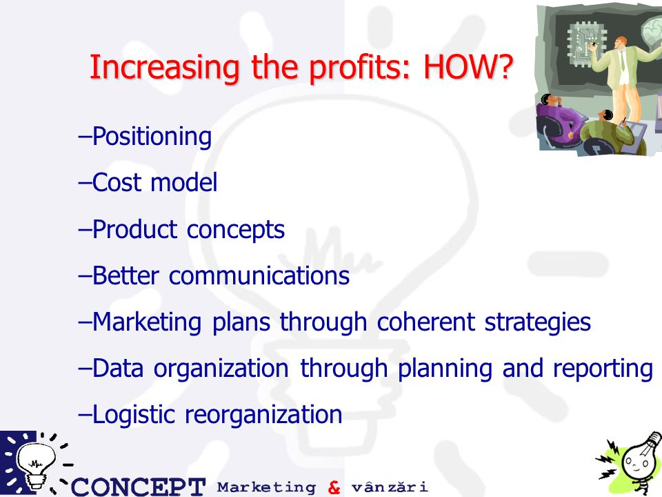 Increasing the profits: HOW.