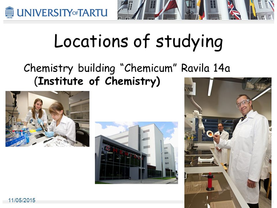 Locations of studying Chemistry building Chemicum Ravila 14a (Institute of Chemistry) 11/05/2015 22