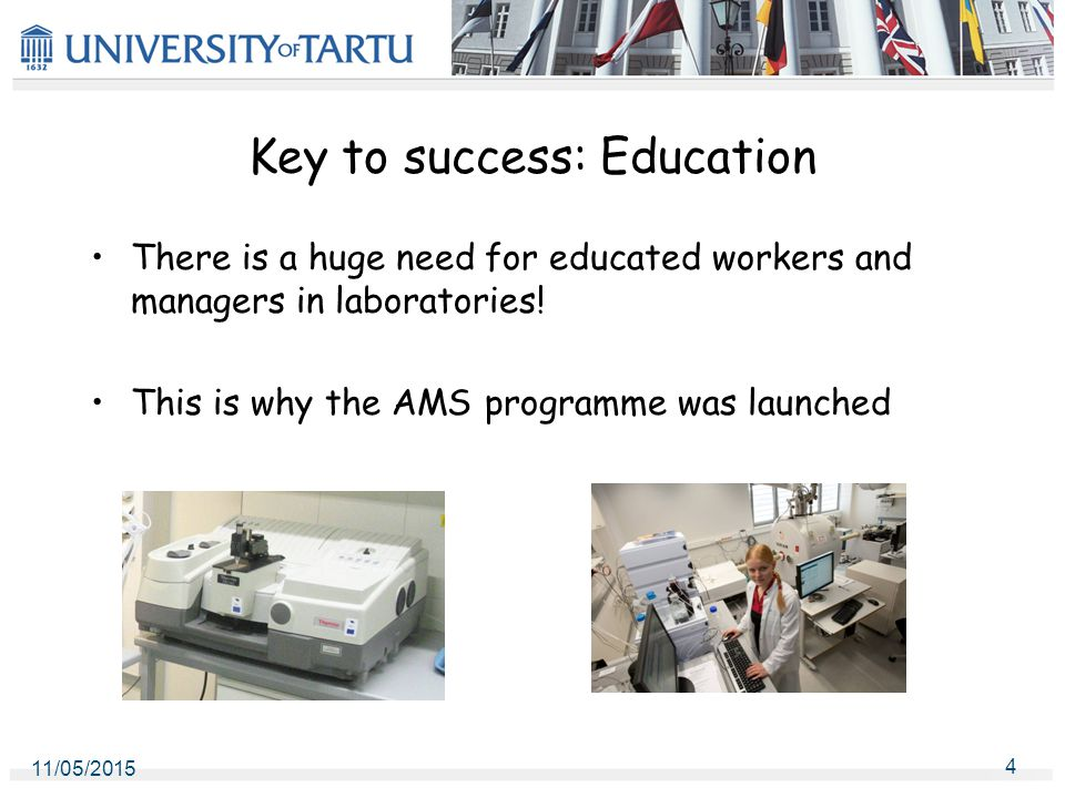 Key to success: Education There is a huge need for educated workers and managers in laboratories.