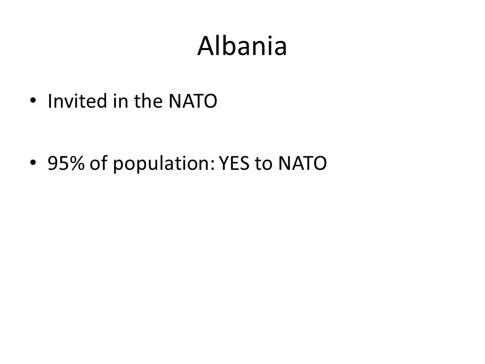 Albania Invited in the NATO 95% of population: YES to NATO