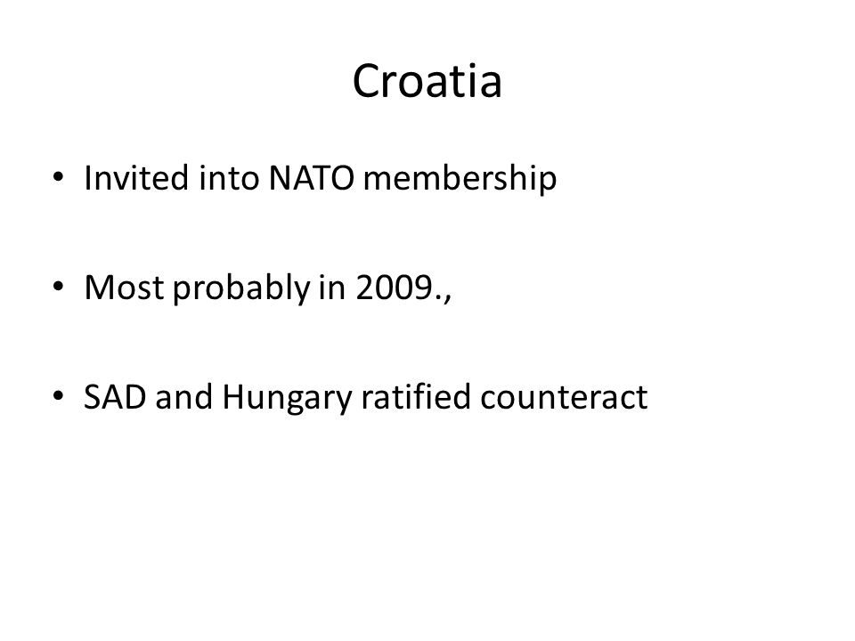 Croatia Invited into NATO membership Most probably in 2009., SAD and Hungary ratified counteract