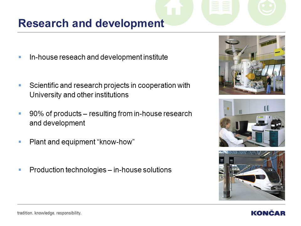 Research and development  In-house reseach and development institute  Scientific and research projects in cooperation with University and other inst