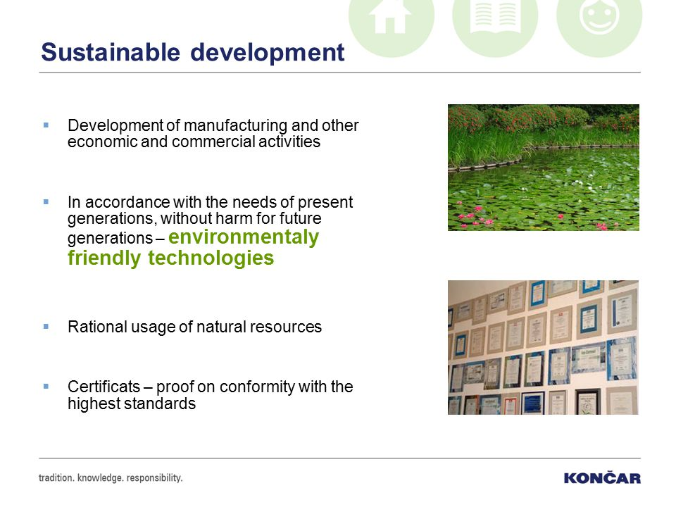 Sustainable development  Development of manufacturing and other economic and commercial activities  In accordance with the needs of present generati