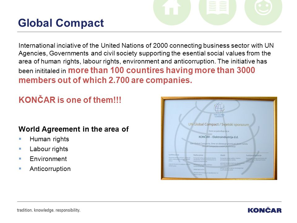 Global Compact International inciative of the United Nations of 2000 connecting business sector with UN Agencies, Governments and civil society suppor