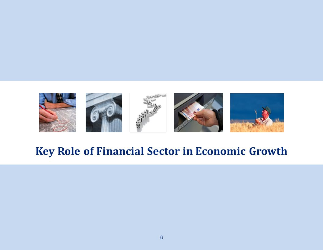 Key Role of Financial Sector in Economic Growth 6