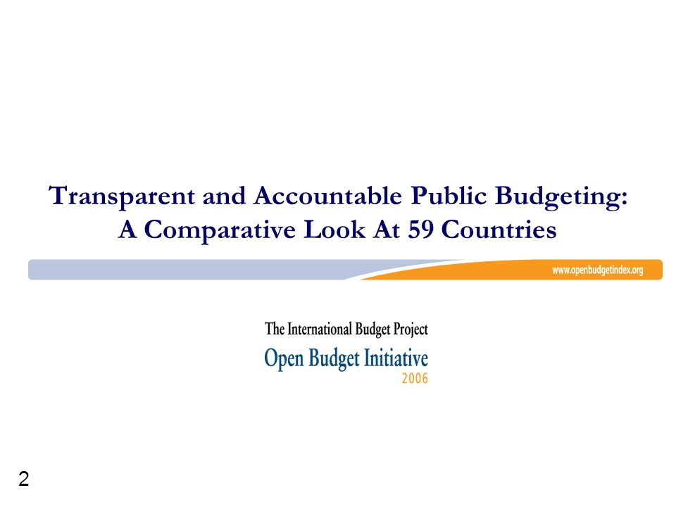 2 Transparent and Accountable Public Budgeting: A Comparative Look At 59 Countries