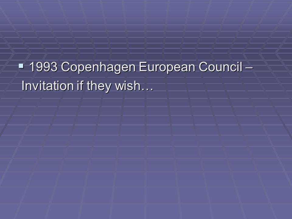  1993 Copenhagen European Council – Invitation if they wish… Invitation if they wish…
