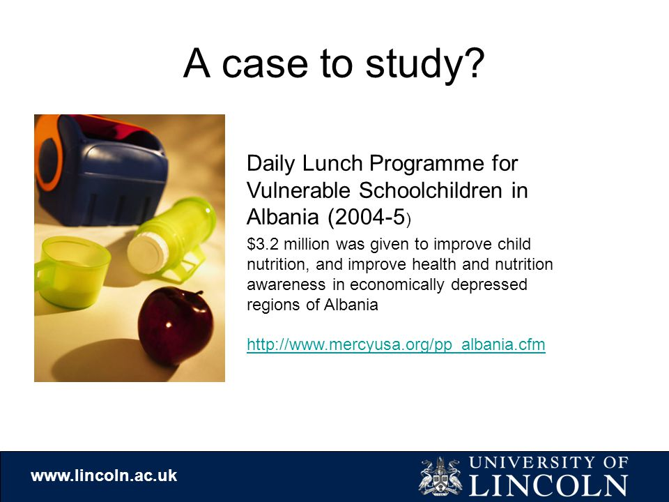 www.lincoln.ac.uk A case to study.