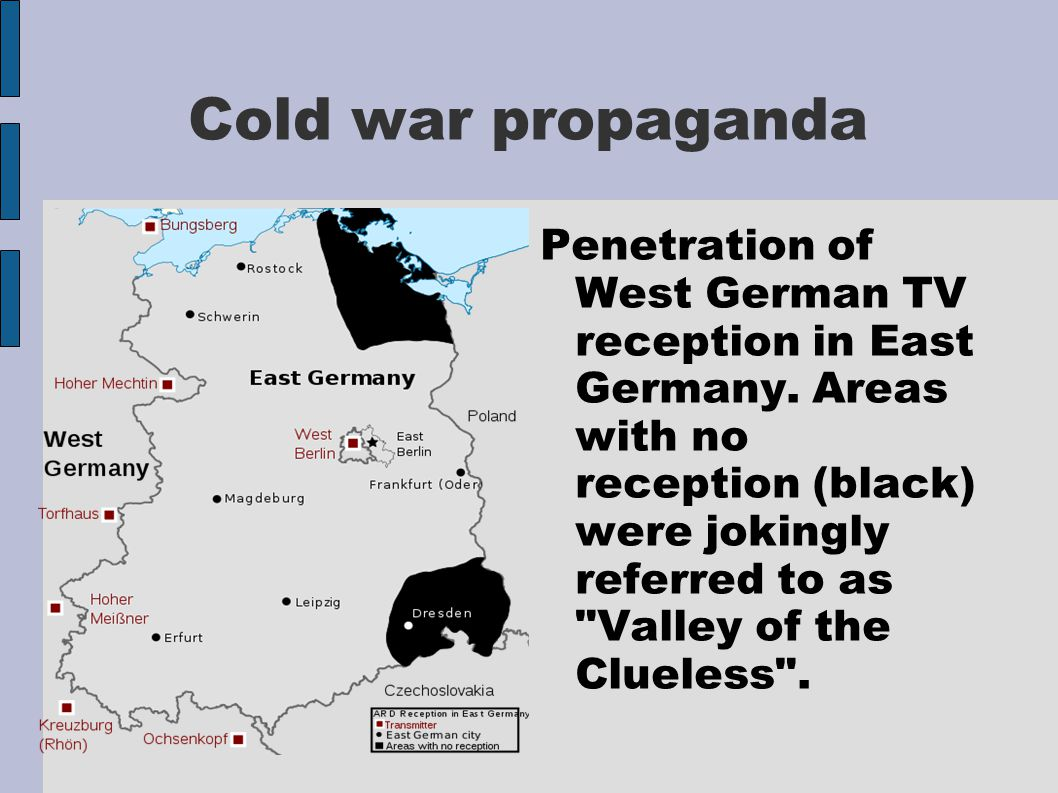 Cold war propaganda Penetration of West German TV reception in East Germany.