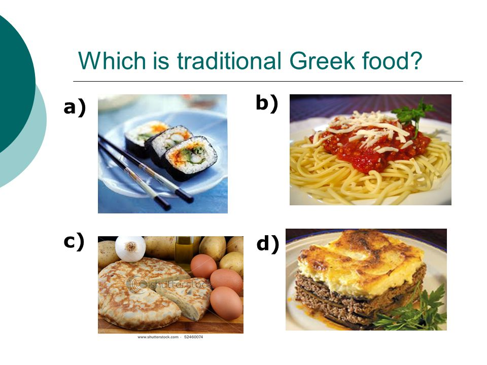 Which is traditional Greek food a) b) c) d)