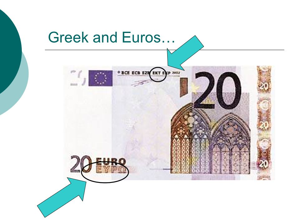Greek and Euros…