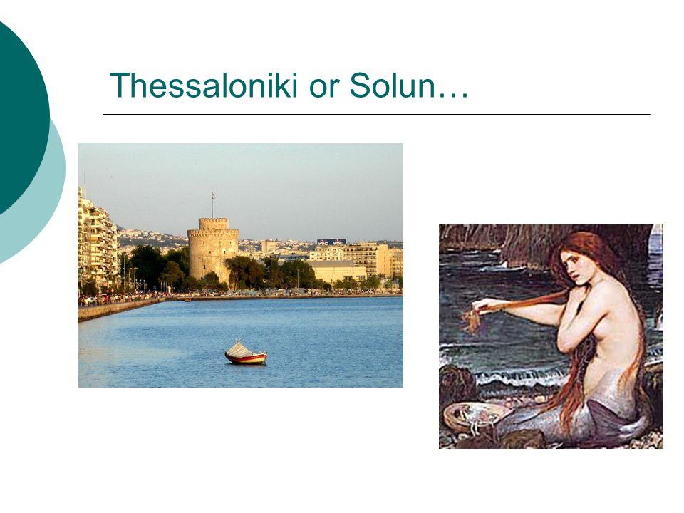 Thessaloniki or Solun…