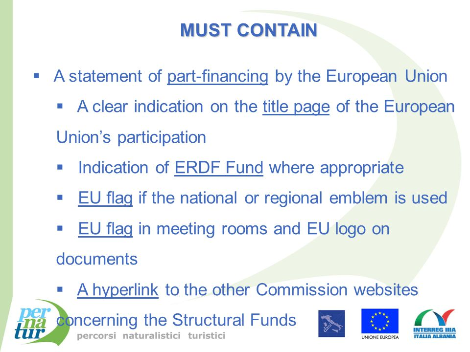 MUST CONTAIN  A statement of part-financing by the European Union  A clear indication on the title page of the European Union's participation  Indi