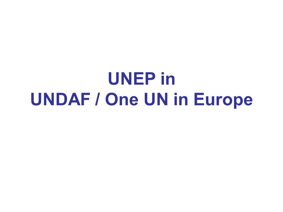 UNEP in UNDAF / One UN in Europe