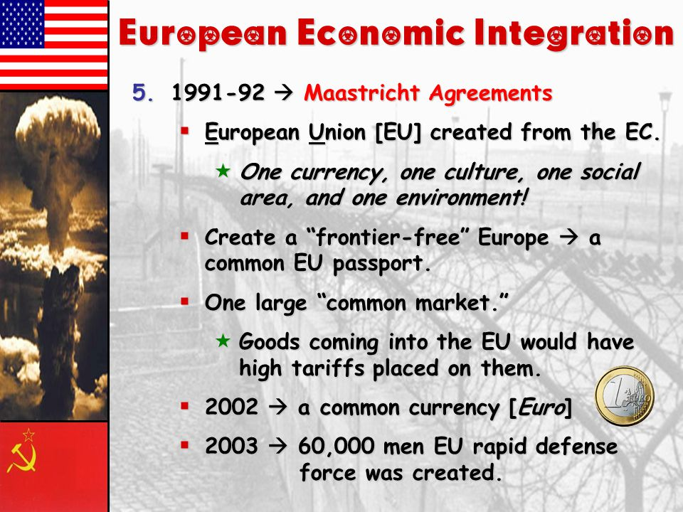 "European Economic Integration 4.1967  combined the ECSC & EEC to form the European Community [EC].  HQ  Brussels.  European Parliament.  ""Eurocra"