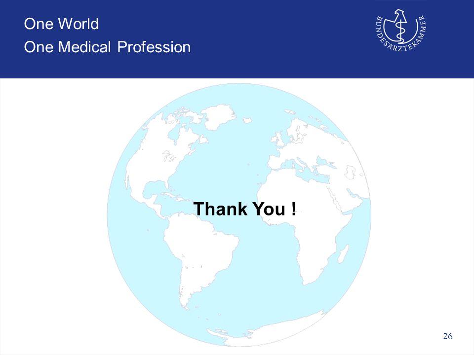 26 One World One Medical Profession Thank You !