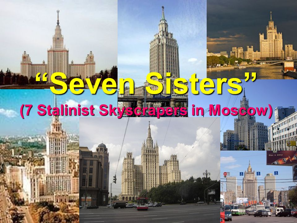 """Seven Sisters"" (7 Stalinist Skyscrapers in Moscow)"
