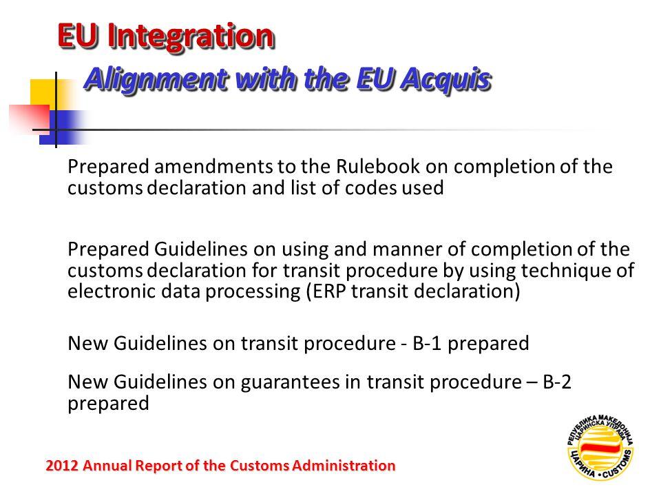 EU Integration Alignment with the EU Acquis 2012 Annual Reportof the Customs Administration 2012 Annual Report of the Customs Administration Prepared
