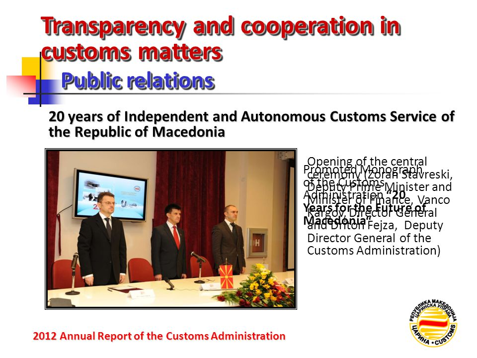 Transparency and cooperation in customs matters Public relations 2012 Annual Reportof the Customs Administration 2012 Annual Report of the Customs Adm