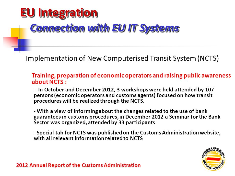 EU Integration Connection with EU IT Systems 2012 Annual Reportof the Customs Administration 2012 Annual Report of the Customs Administration Training