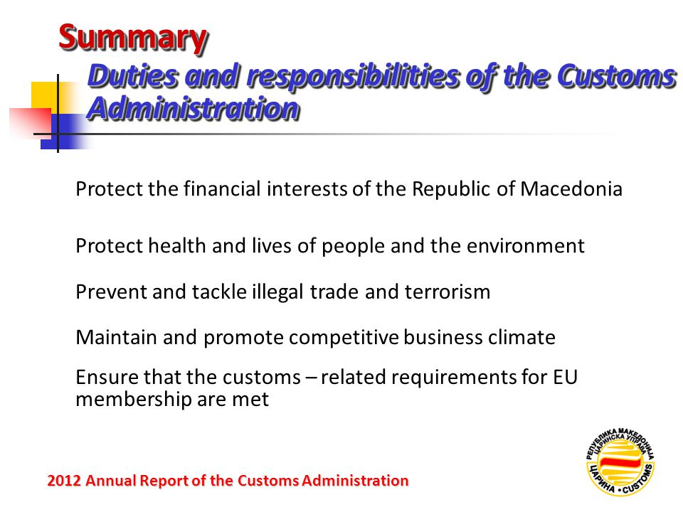 SummarySummary Duties and responsibilities of the Customs Administration 2012 Annual Reportof the Customs Administration 2012 Annual Report of the Cus