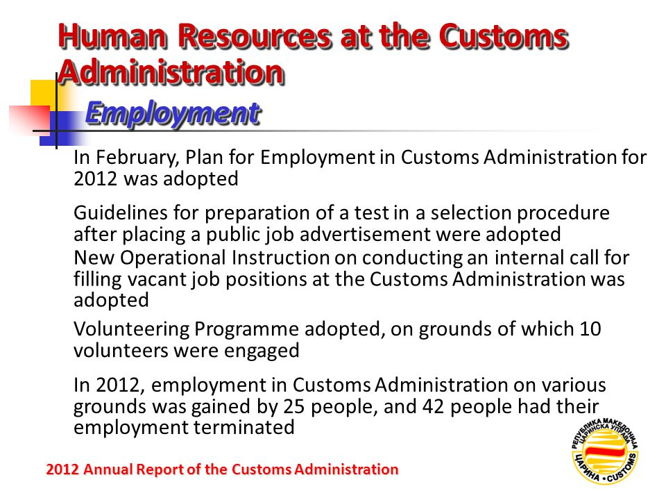 EmploymentEmployment 2012 Annual Reportof the Customs Administration 2012 Annual Report of the Customs Administration In February, Plan for Employment