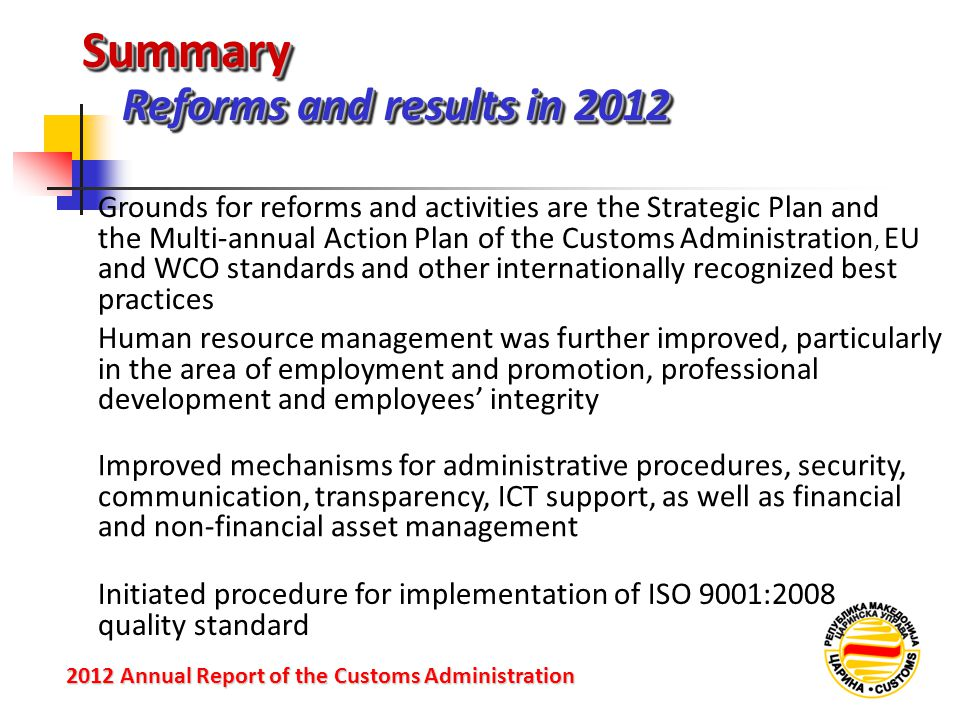 SummarySummary Reforms and results in 2012 2012 Annual Reportof the Customs Administration 2012 Annual Report of the Customs Administration Grounds fo