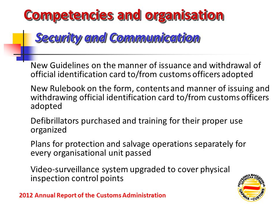Security and Communication 2012 Annual Reportof the Customs Administration 2012 Annual Report of the Customs Administration New Guidelines on the mann