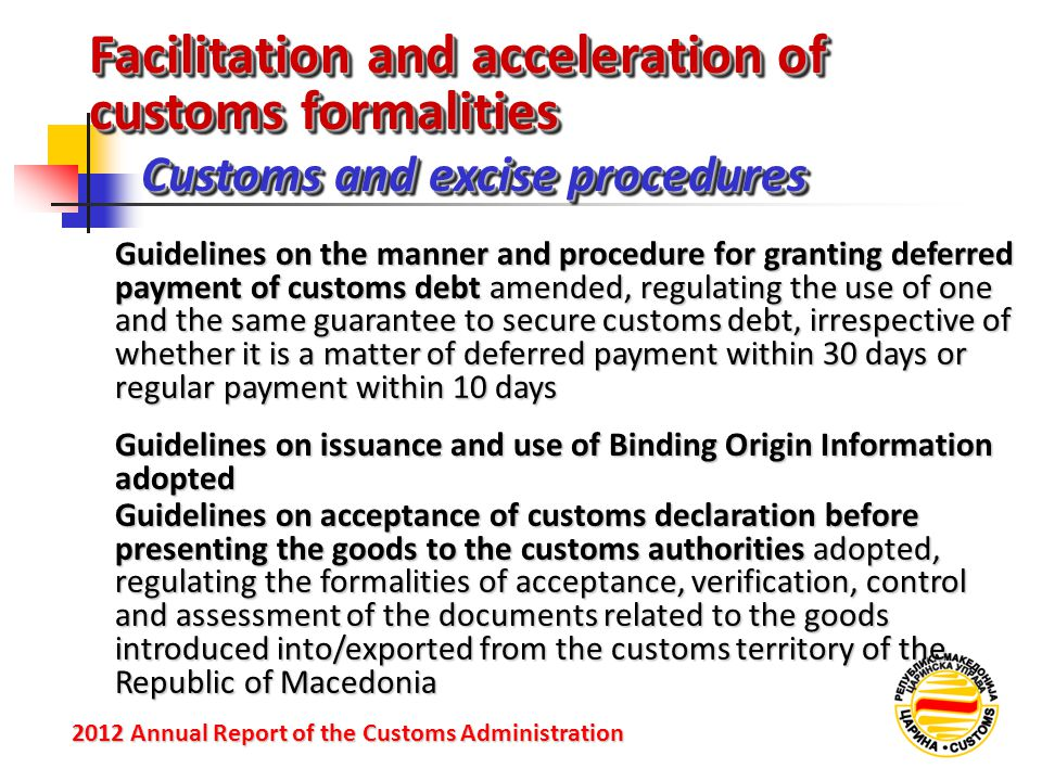 Facilitation and acceleration of customs formalities Customs and excise procedures 2012 Annual Reportof the Customs Administration 2012 Annual Report
