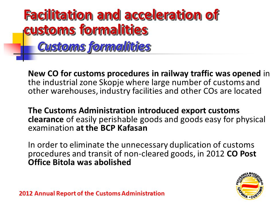 Facilitation and acceleration of customs formalities Customs formalities 2012 Annual Reportof the Customs Administration 2012 Annual Report of the Cus