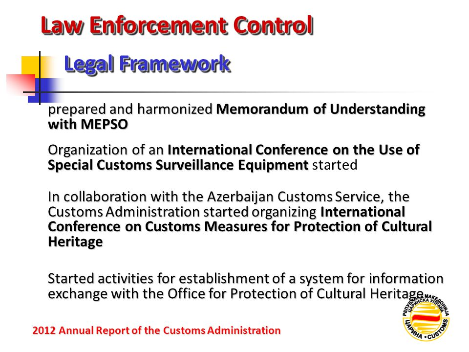 Law Enforcement Control Legal Framework 2012 Annual Reportof the Customs Administration 2012 Annual Report of the Customs Administration prepared and