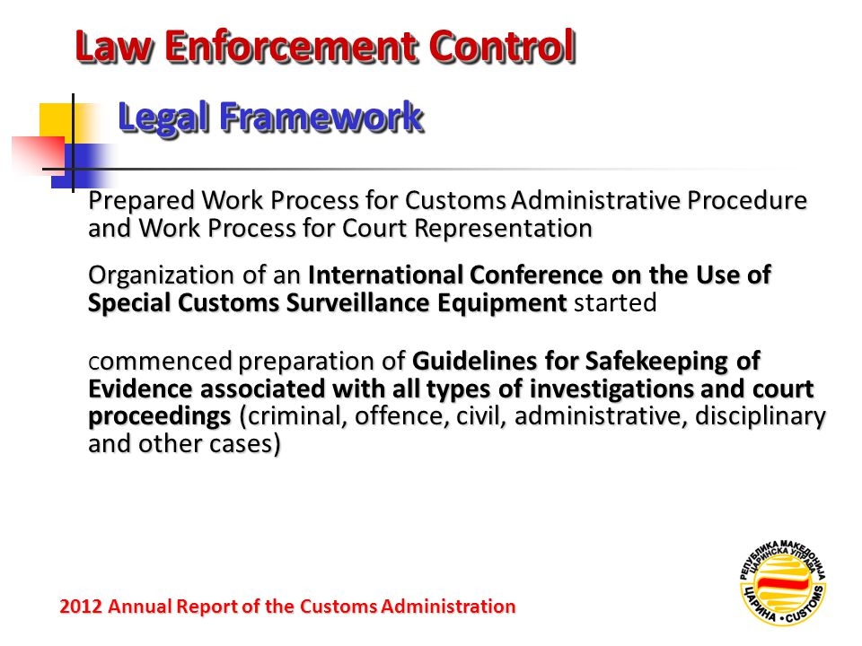 Law Enforcement Control Legal Framework 2012 Annual Reportof the Customs Administration 2012 Annual Report of the Customs Administration Prepared Work