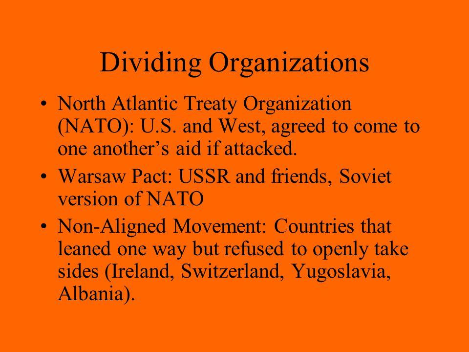 Dividing Organizations North Atlantic Treaty Organization (NATO): U.S.