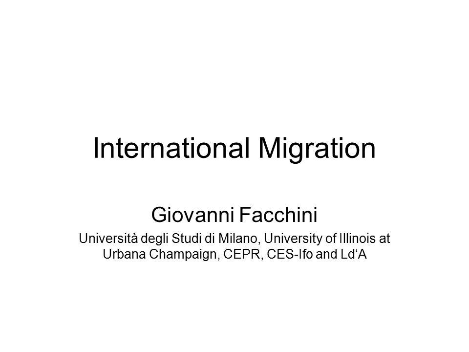 International Migration Giovanni Facchini Università degli Studi di Milano, University of Illinois at Urbana Champaign, CEPR, CES-Ifo and Ld'A
