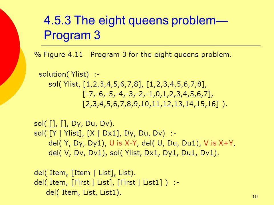 10 4.5.3 The eight queens problem— Program 3 % Figure 4.11 Program 3 for the eight queens problem.