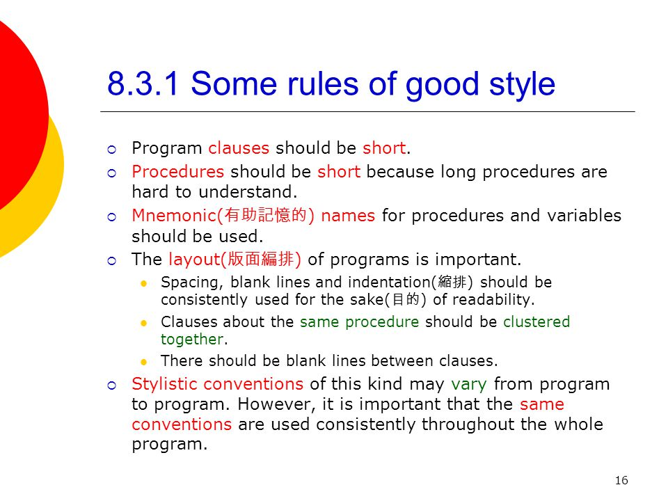 16 8.3.1 Some rules of good style  Program clauses should be short.