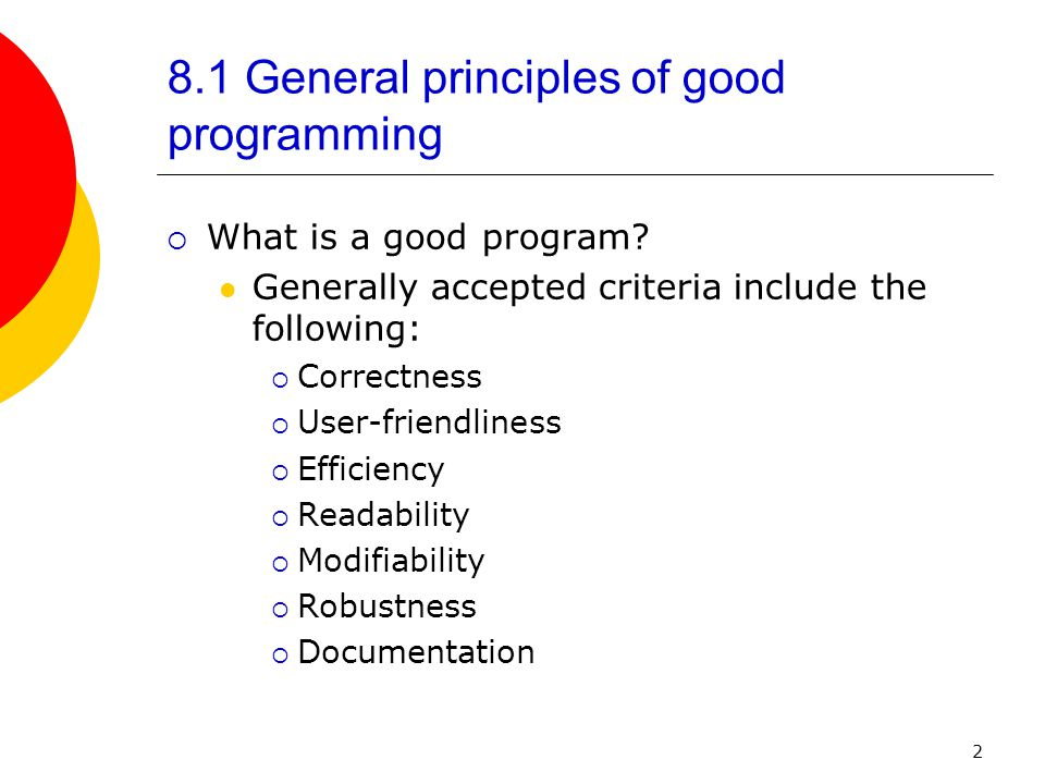 2 8.1 General principles of good programming  What is a good program.