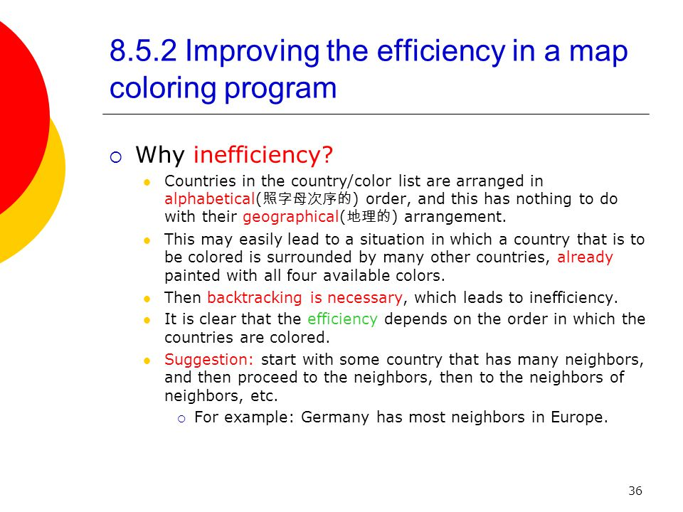 36 8.5.2 Improving the efficiency in a map coloring program  Why inefficiency.