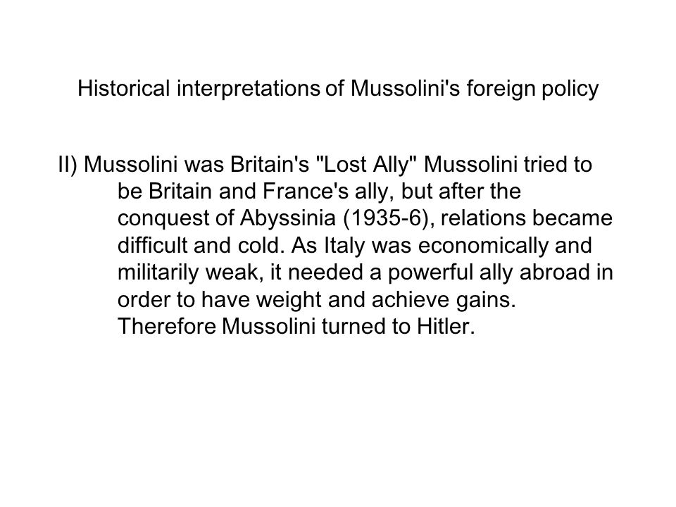 Historical interpretations of Mussolini's foreign policy II) Mussolini was Britain's