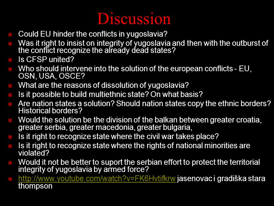 Discussion Could EU hinder the conflicts in yugoslavia.