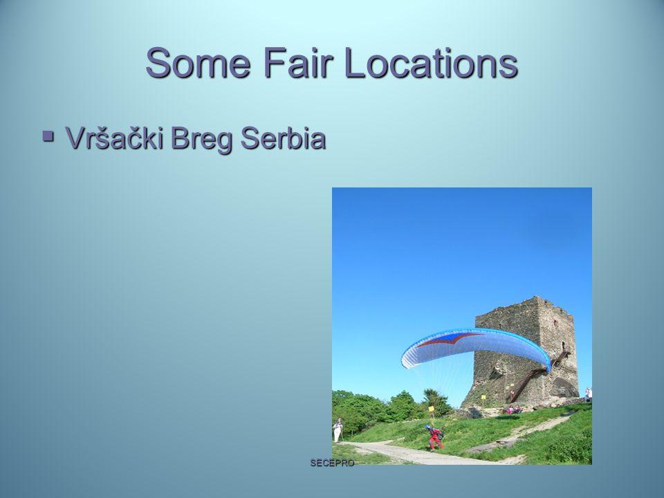 Some Fair Locations  Vršački Breg Serbia SECEPRO