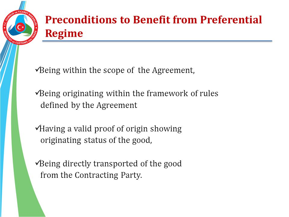 Preconditions to Benefit from Preferential Regime Being within the scope of the Agreement, Being originating within the framework of rules defined by