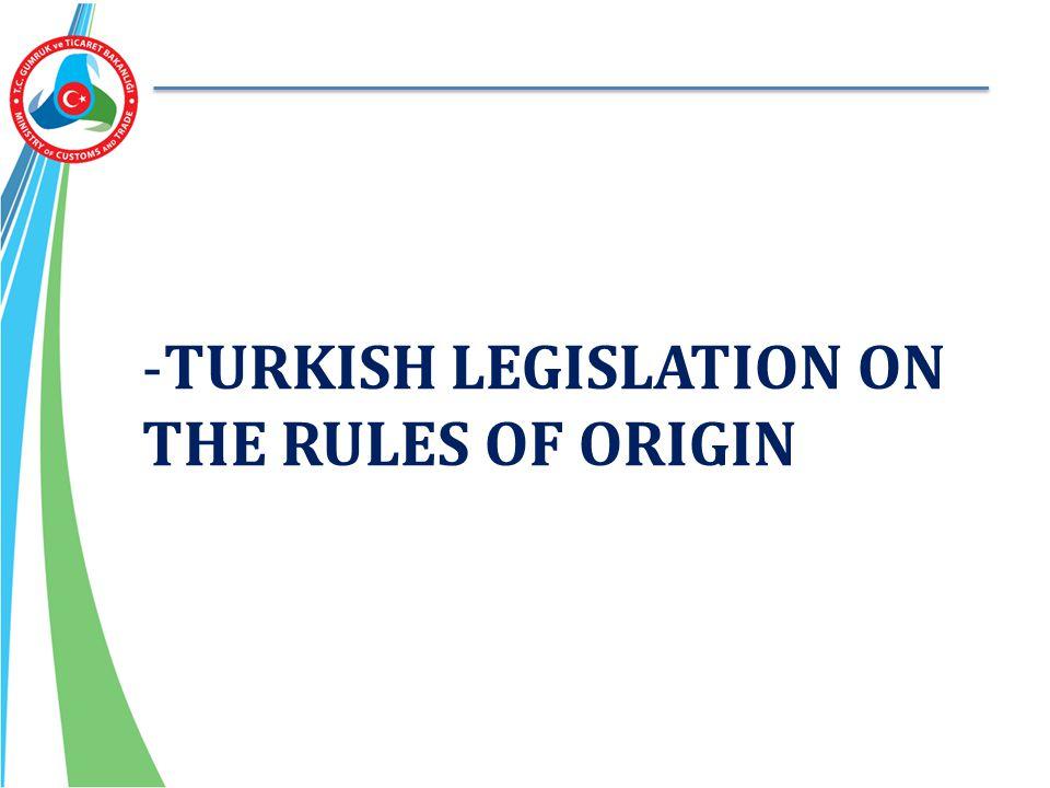 -TURKISH LEGISLATION ON THE RULES OF ORIGIN