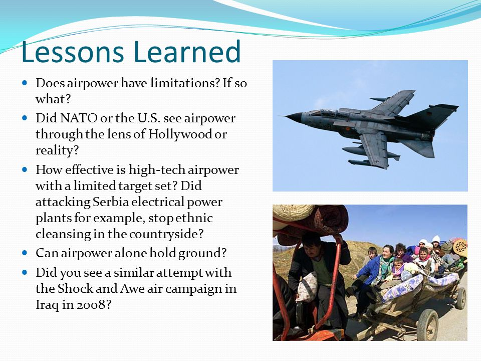 Lessons Learned Does airpower have limitations. If so what.