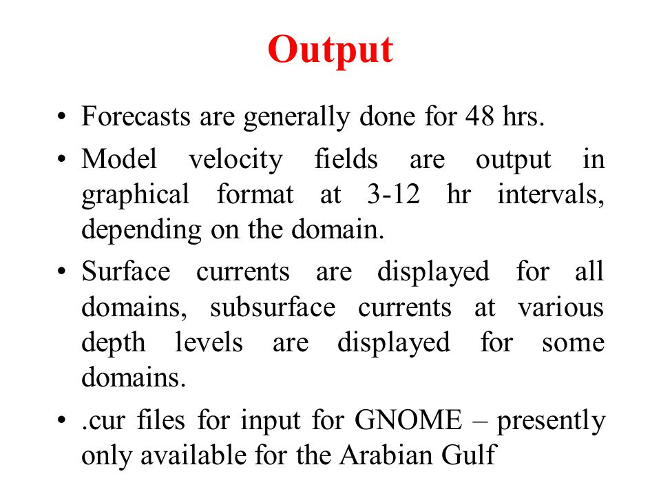 Output Forecasts are generally done for 48 hrs.