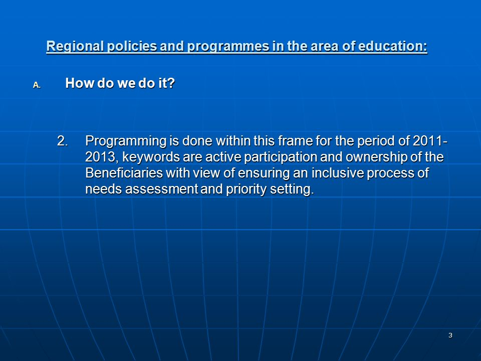 3 Regional policies and programmes in the area of education: A.